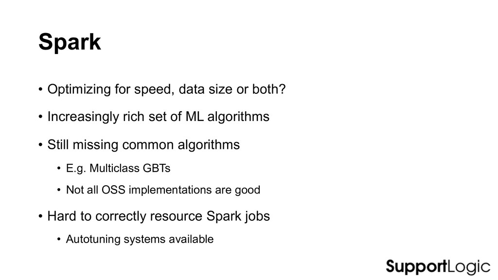 Spark • Optimizing for speed, data size or both...