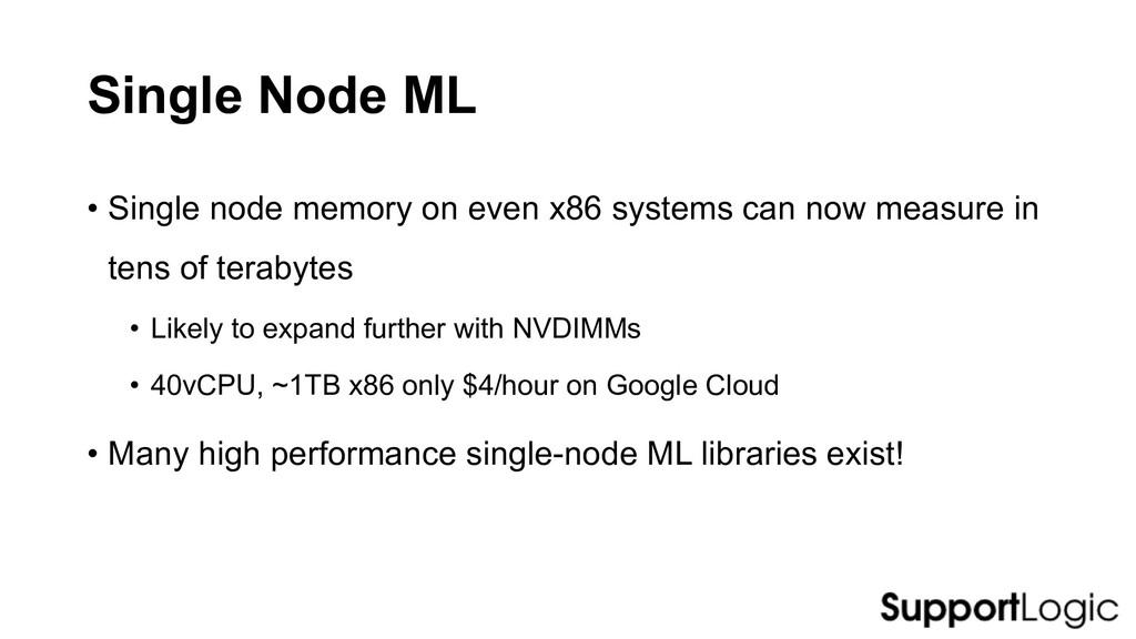 Single Node ML • Single node memory on even x86...