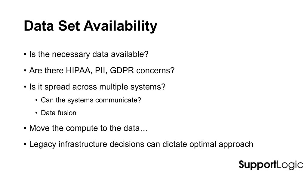Data Set Availability • Is the necessary data a...