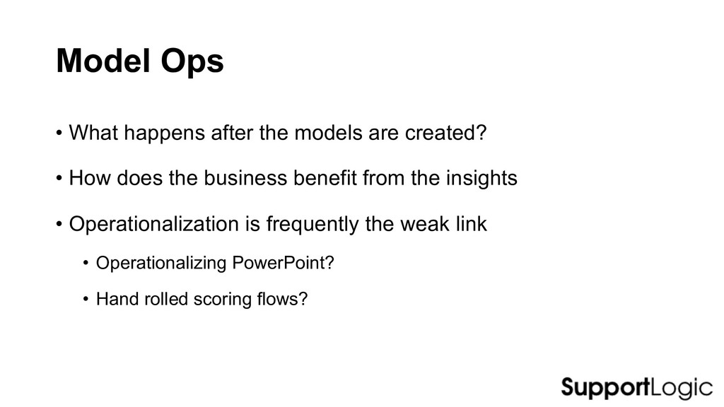Model Ops • What happens after the models are c...