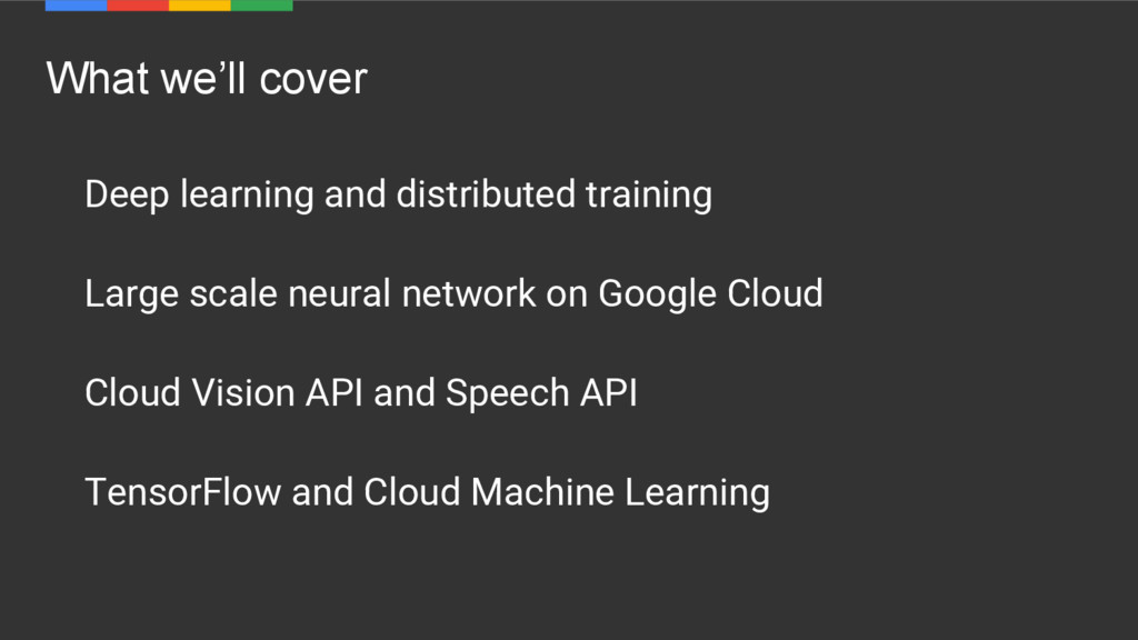 What we'll cover Deep learning and distributed ...