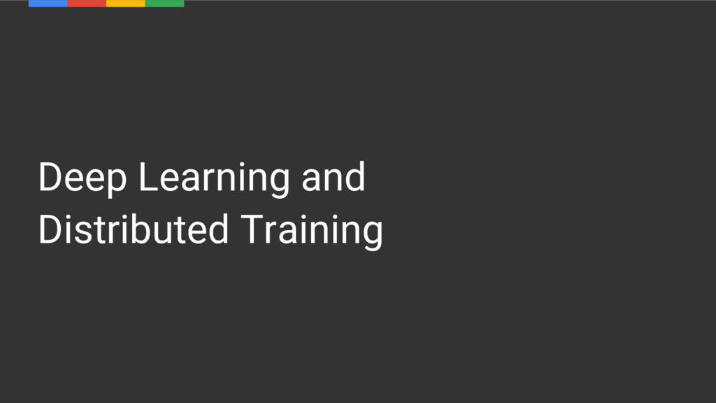 Deep Learning and Distributed Training