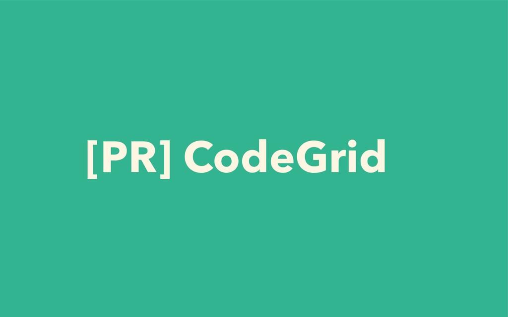 [PR] CodeGrid
