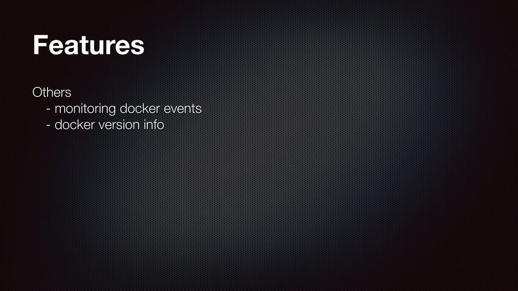 Features Others ɹ- monitoring docker events ɹ...