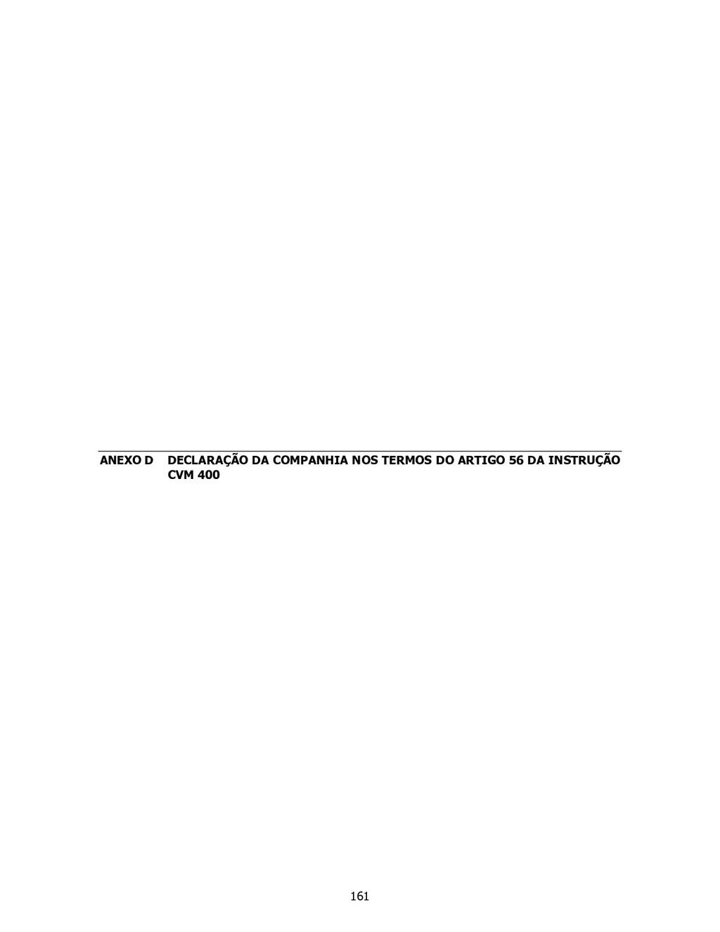 ANEXO D DECLARAÇÃO DA COMPANHIA NOS TERMOS DO A...