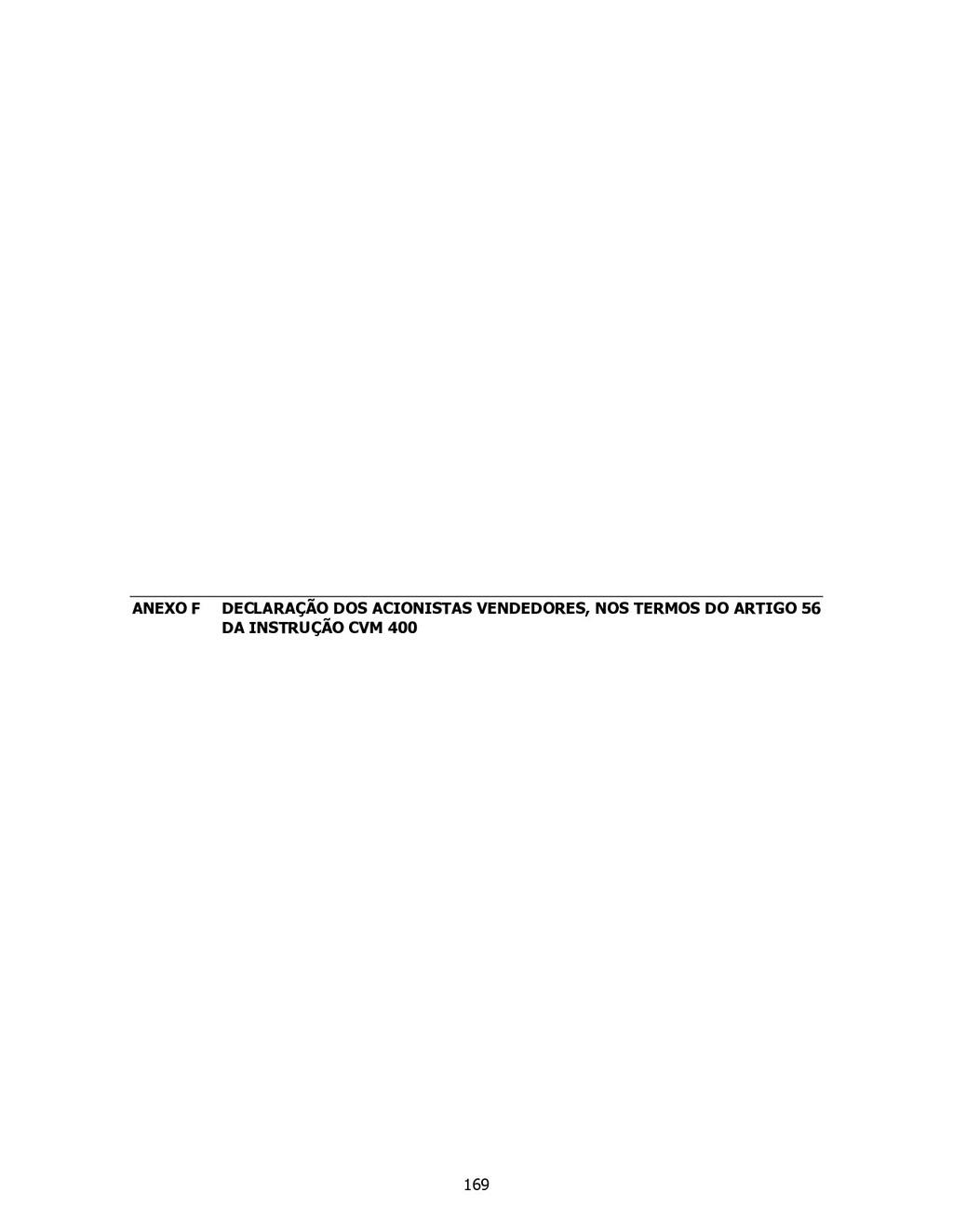 ANEXO F DECLARAÇÃO DOS ACIONISTAS VENDEDORES, N...