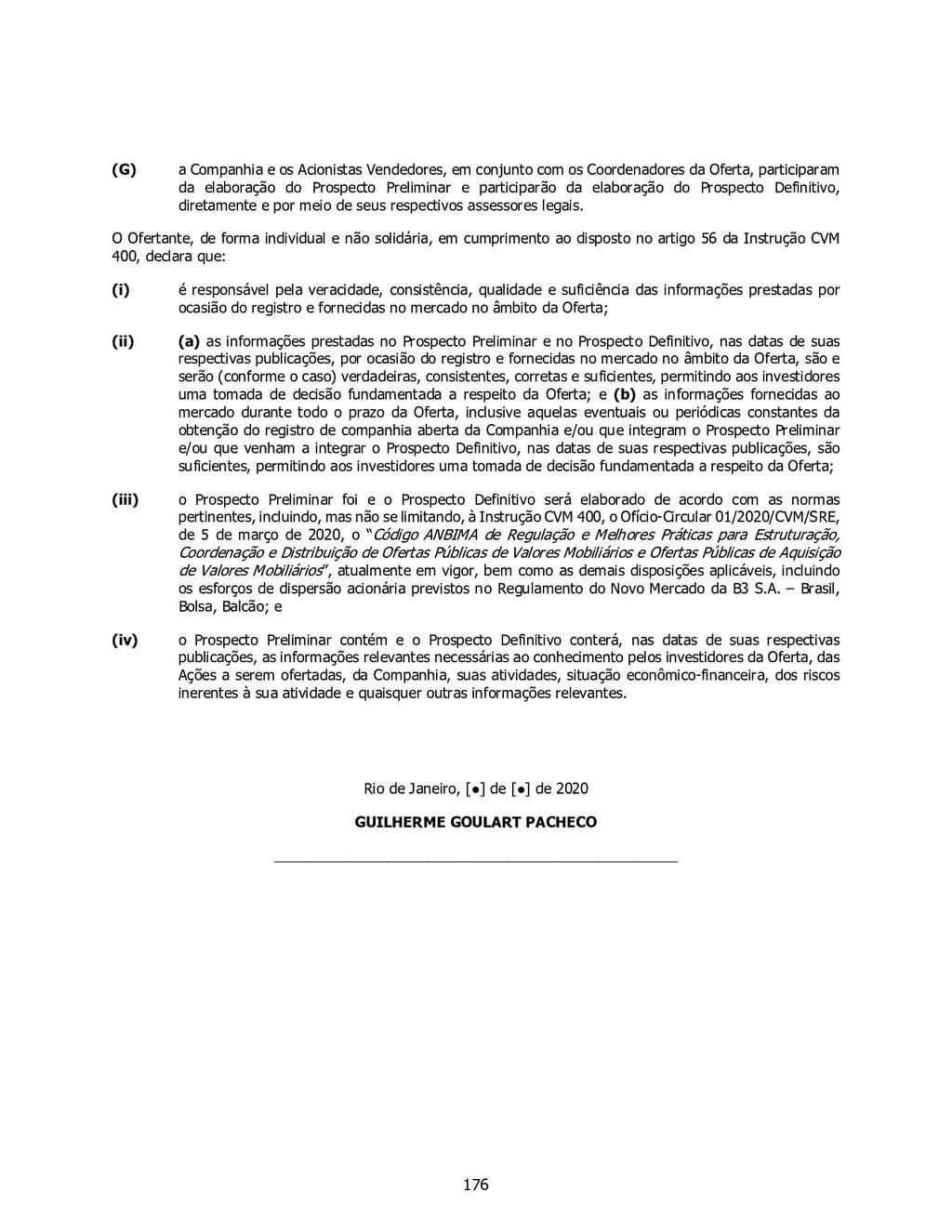 (G) a Companhia e os Acionistas Vendedores, em ...