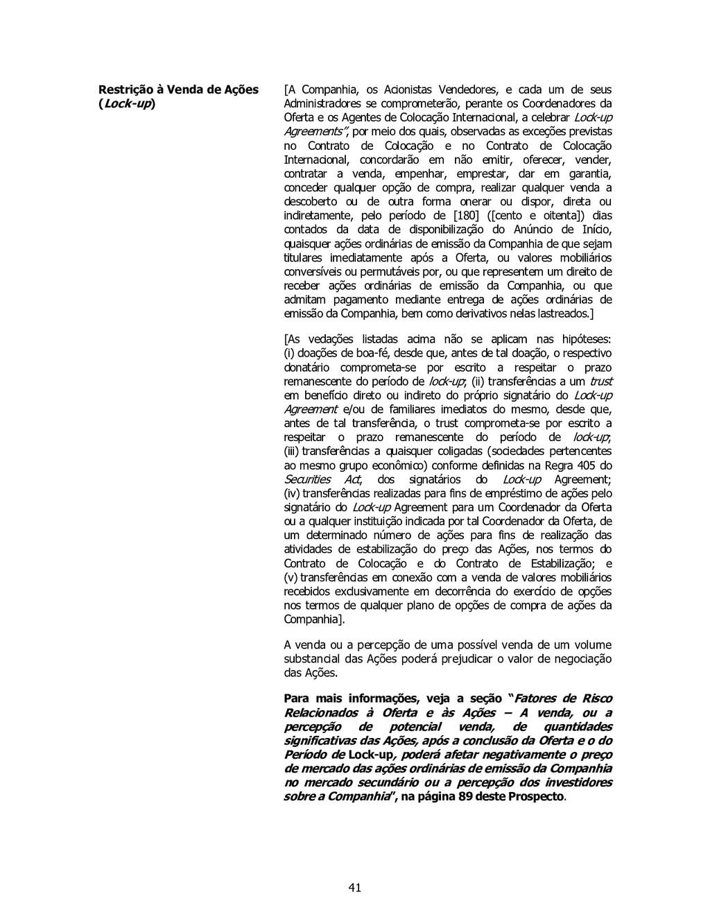 41 Restrição à Venda de Ações (Lock-up) [A Comp...