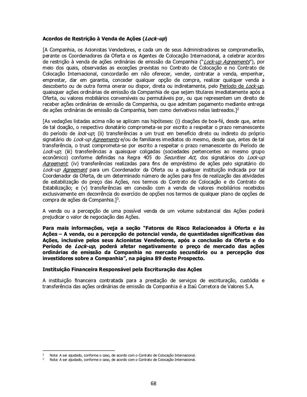 68 Acordos de Restrição à Venda de Ações (Lock-...