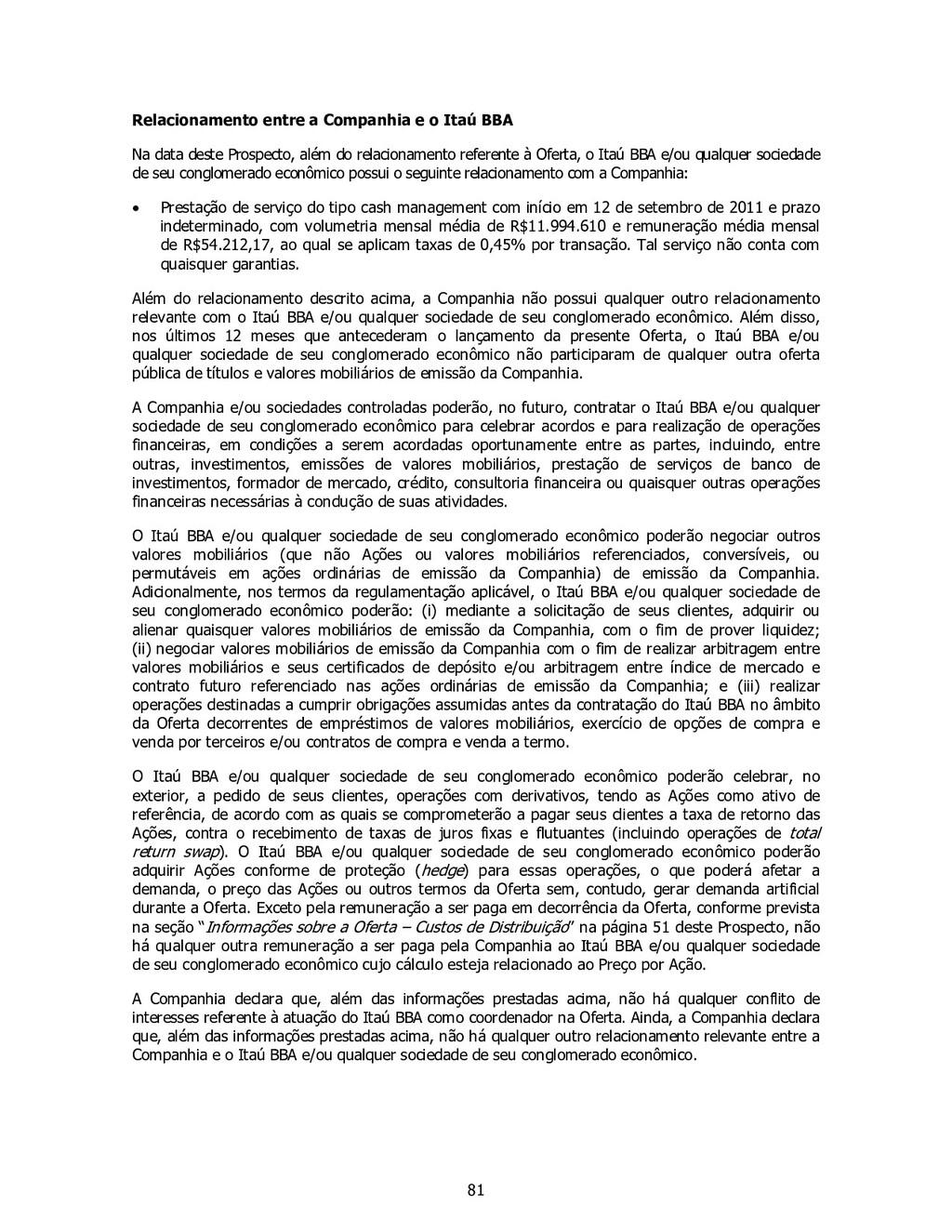 81 Relacionamento entre a Companhia e o Itaú BB...