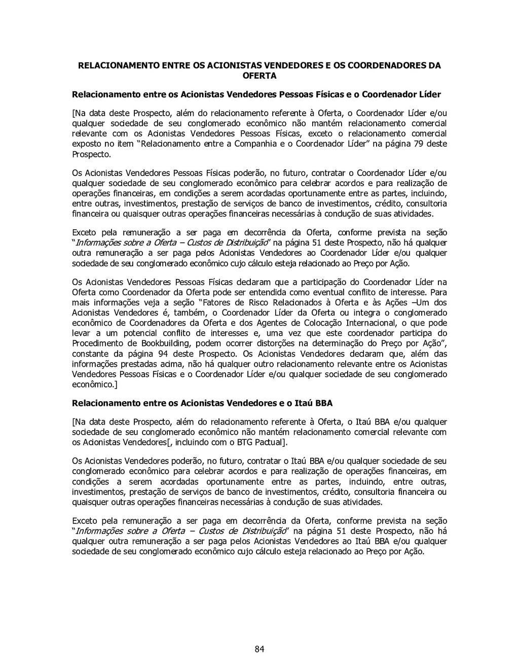 84 RELACIONAMENTO ENTRE OS ACIONISTAS VENDEDORE...