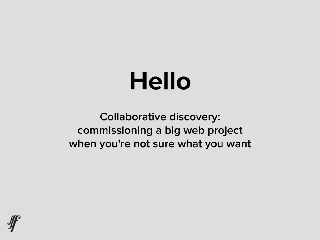Hello Collaborative discovery: commissioning a ...
