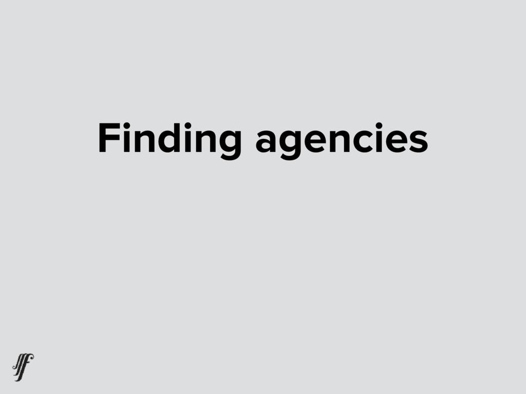 Finding agencies