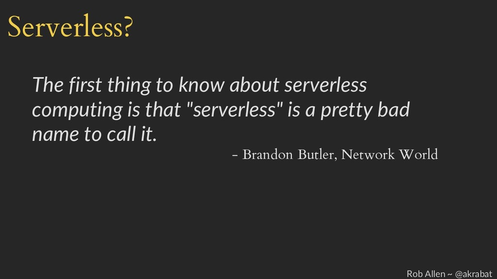 Serverless? The first thing to know about serve...
