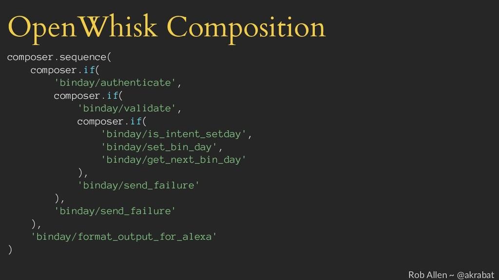 OpenWhisk Composition composer.sequence( compos...