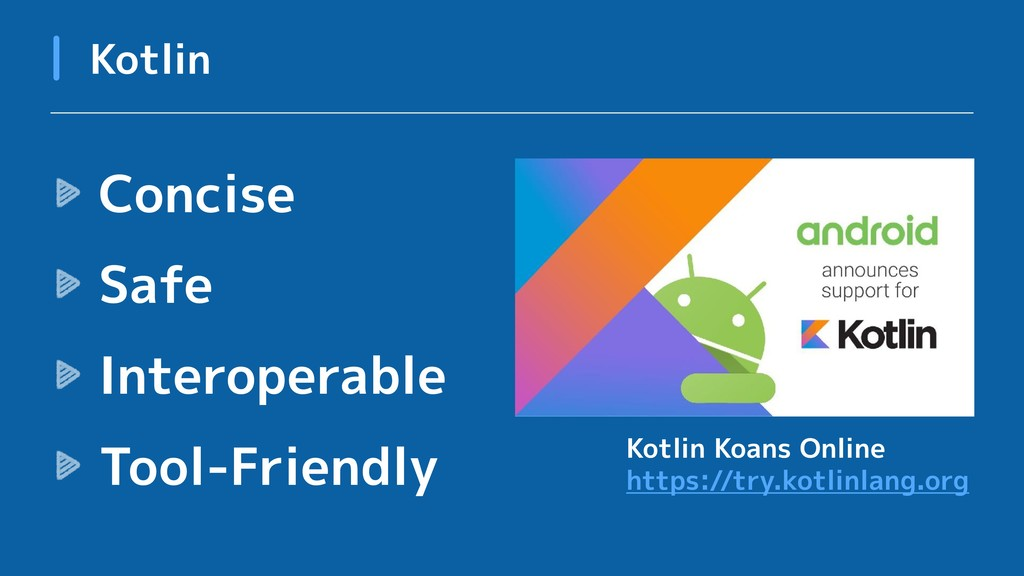 Concise Safe Interoperable Tool-Friendly Kotlin...