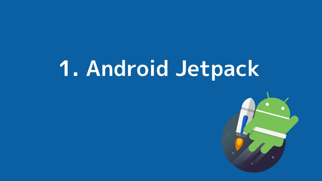 1. Android Jetpack