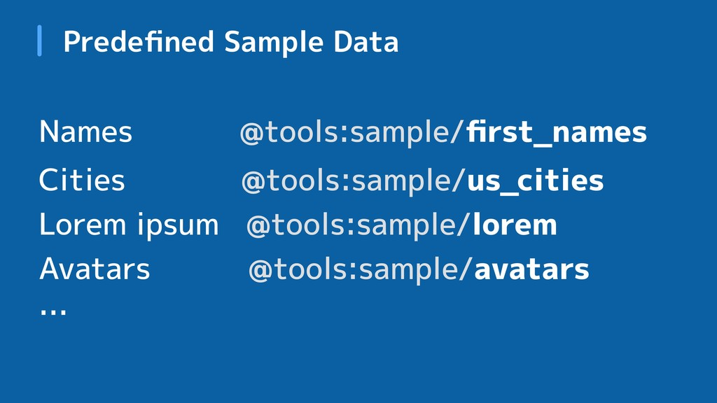 Names @tools:sample/first_names Cities @tools:sa...
