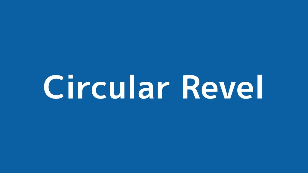Circular Revel