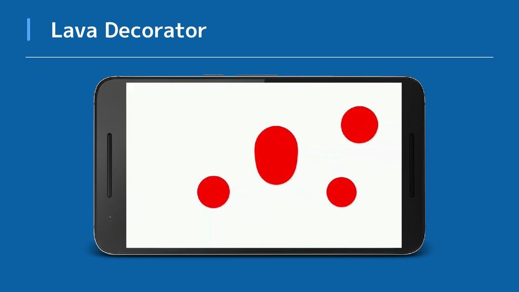 Lava Decorator