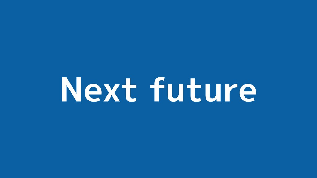 Next future