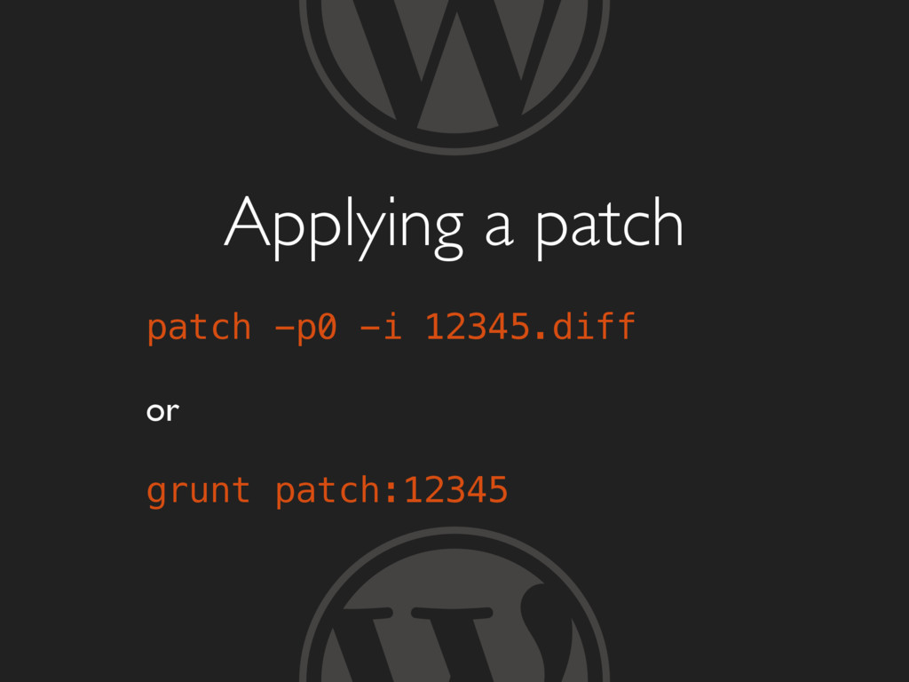 Applying a patch patch -p0 -i 12345.diff or gru...