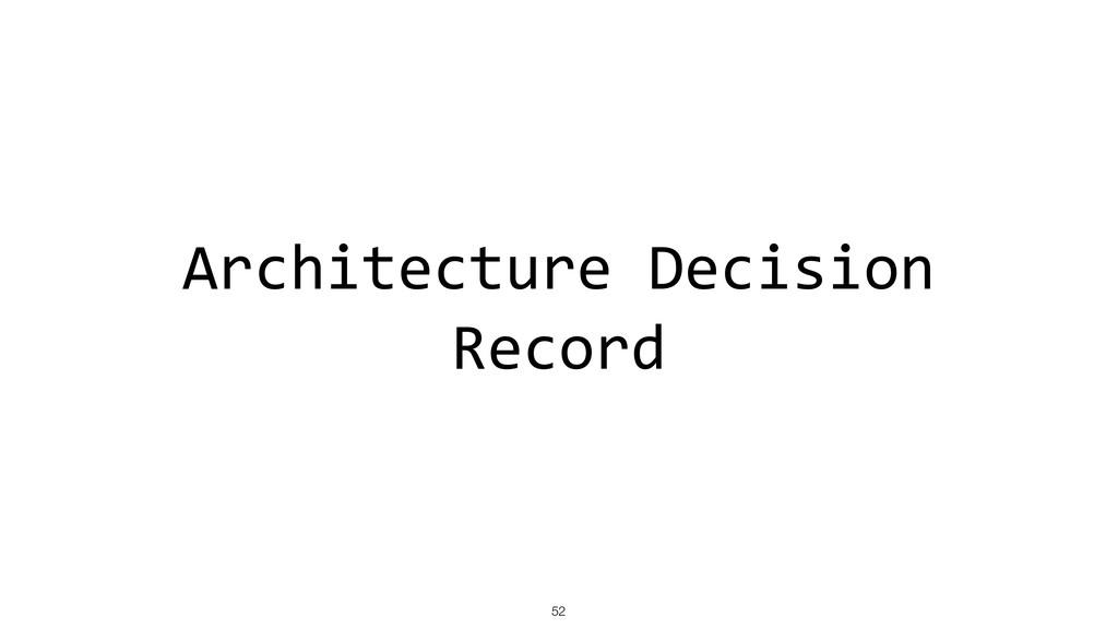 Architecture Decision Record !52