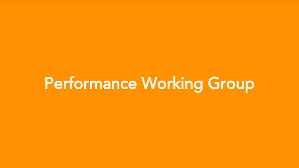 Performance Working Group