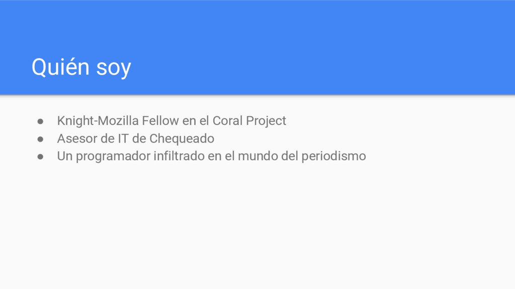 Quién soy ● Knight-Mozilla Fellow en el Coral P...