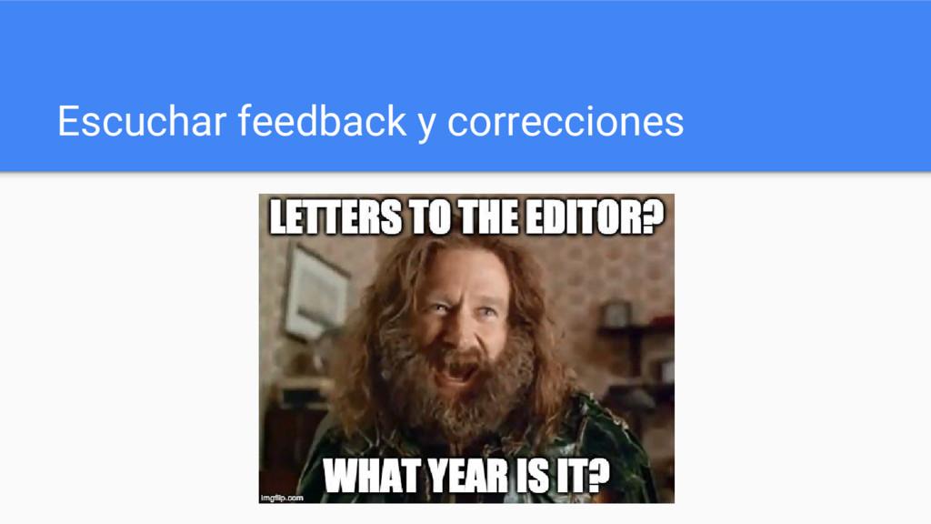 Escuchar feedback y correcciones