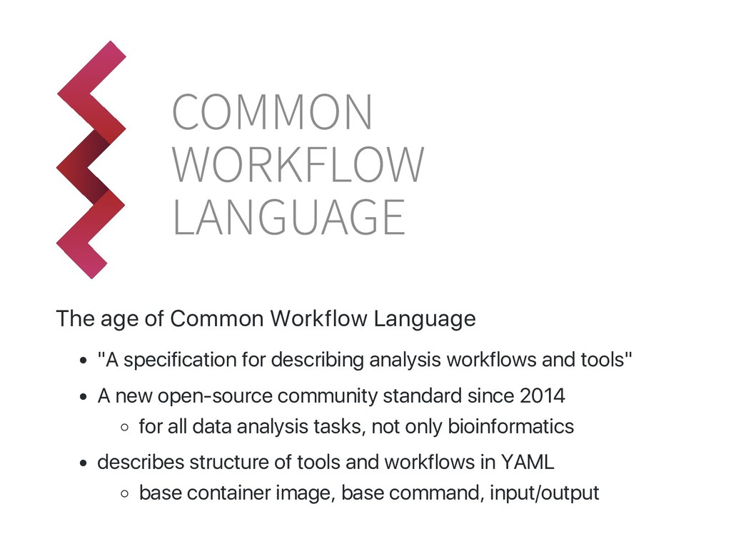 """The age of Common Workflow Language """"A specific..."""