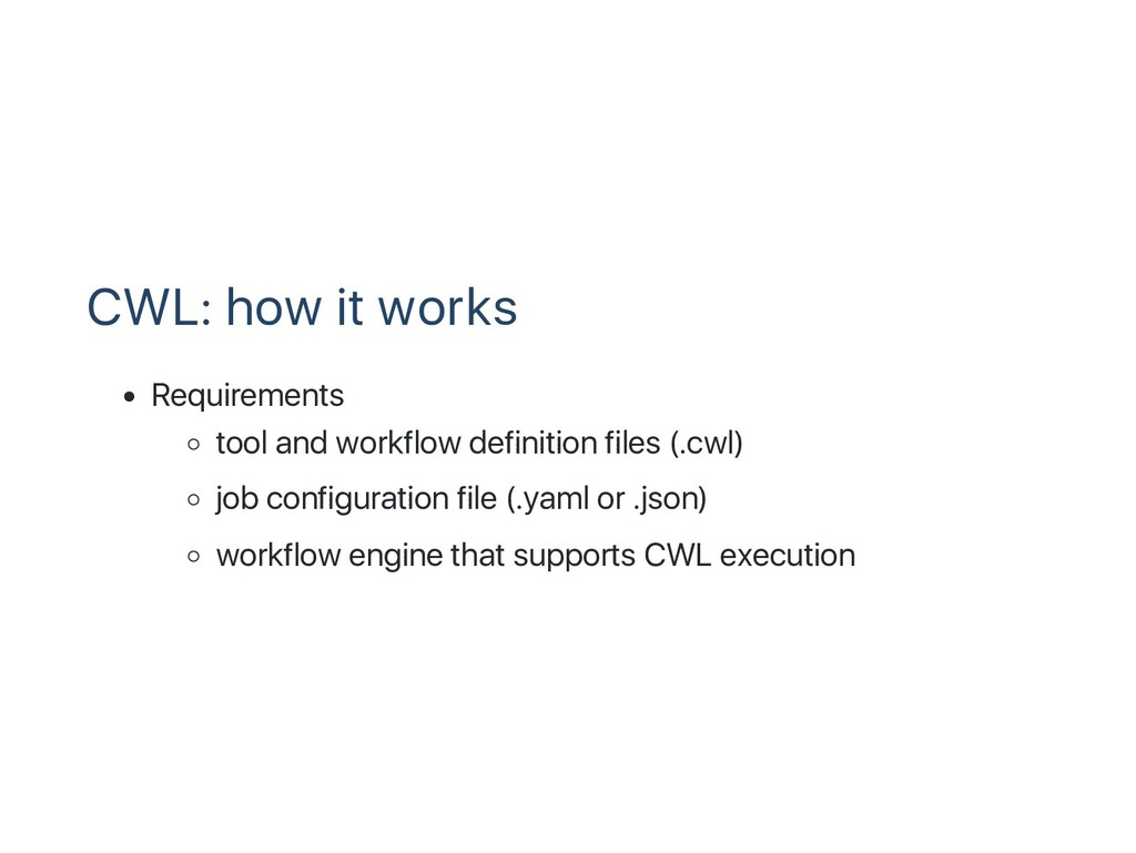 CWL: how it works Requirements tool and workflo...
