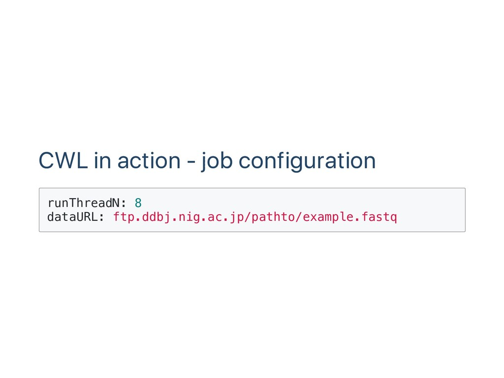 CWL in action ‑ job configuration r u n T h r e...