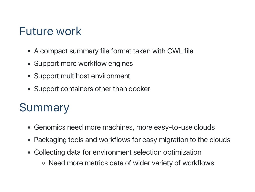 Future work A compact summary file format taken...