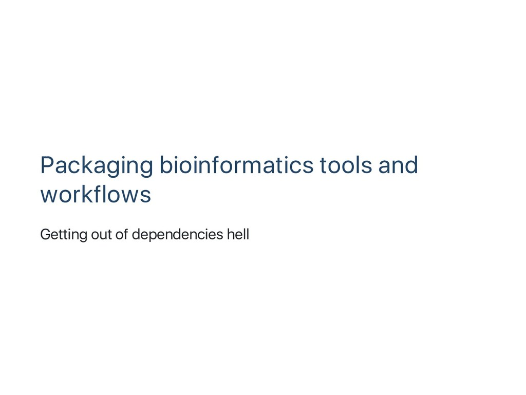 Packaging bioinformatics tools and workflows Ge...