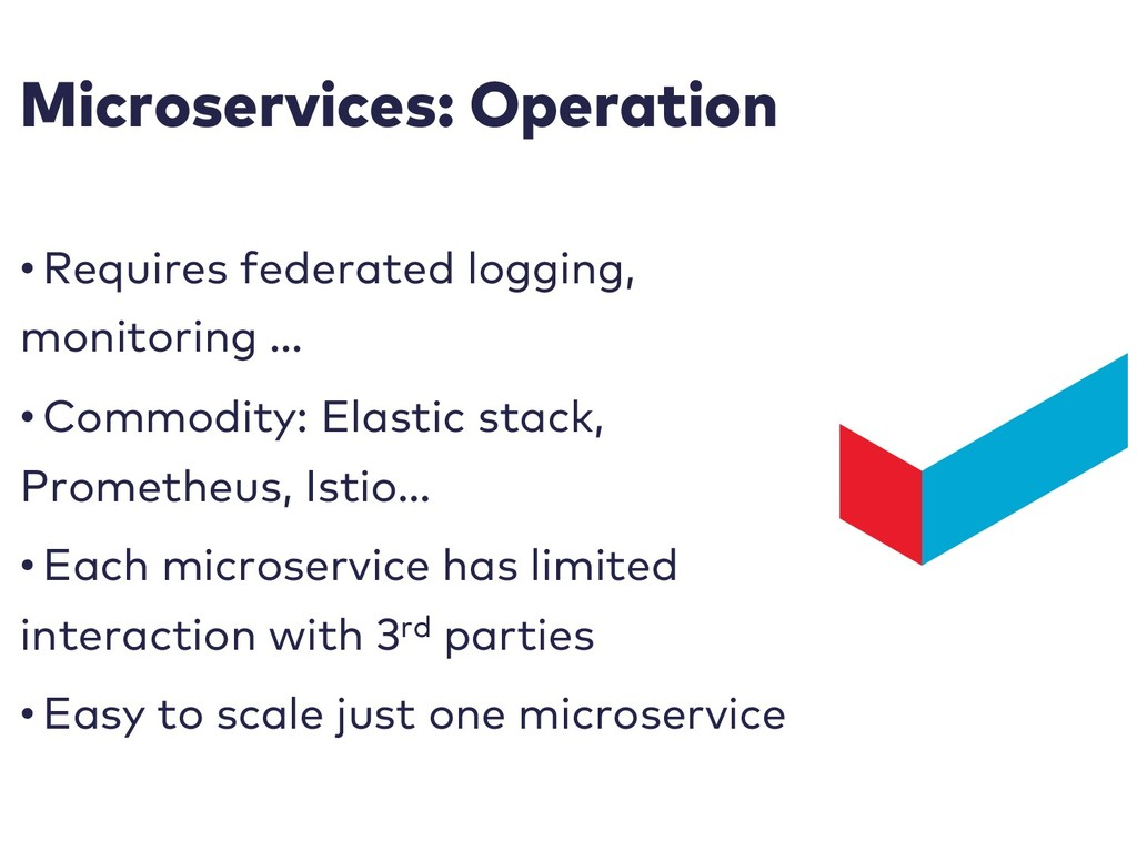 Microservices: Operation • Requires federated l...