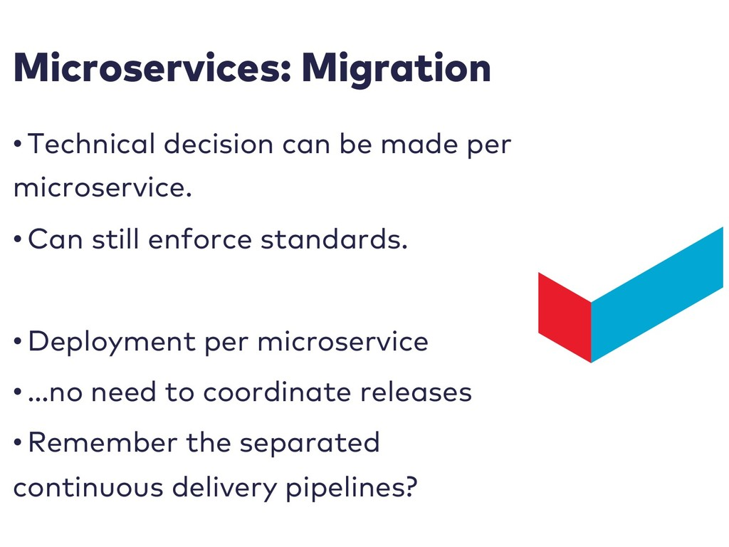 Microservices: Migration • Technical decision c...