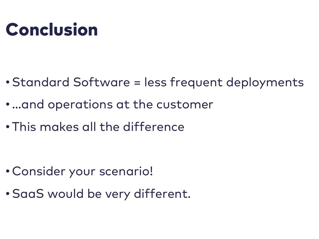 Conclusion • Standard Software = less frequent ...