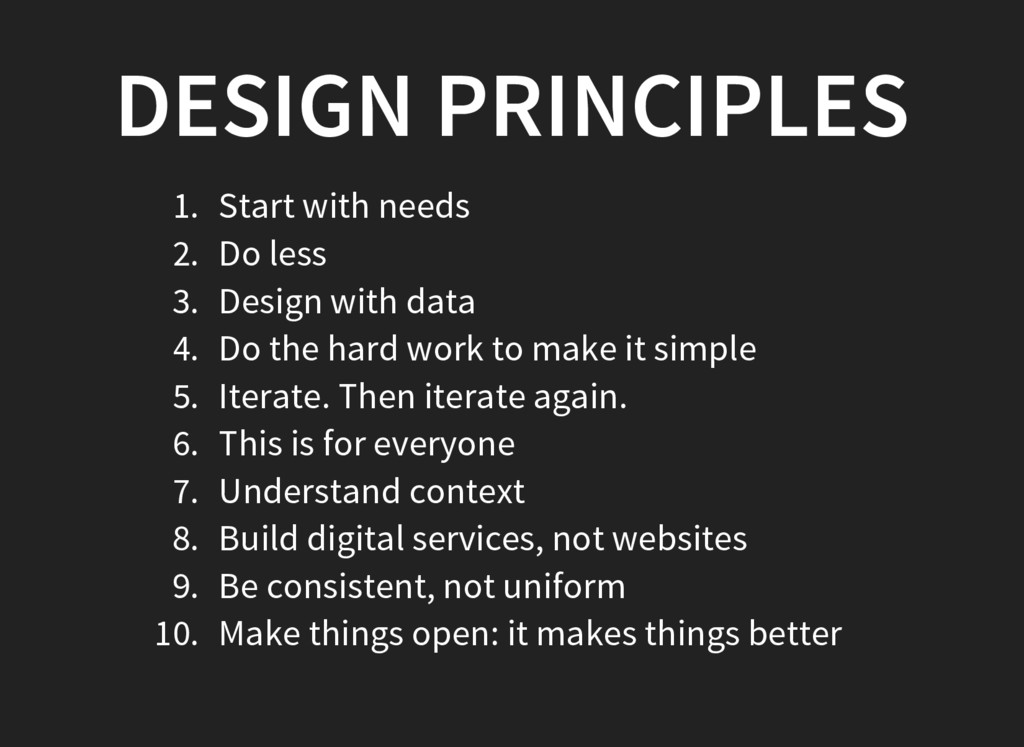 DESIGN PRINCIPLES 1. Start with needs 2. Do les...