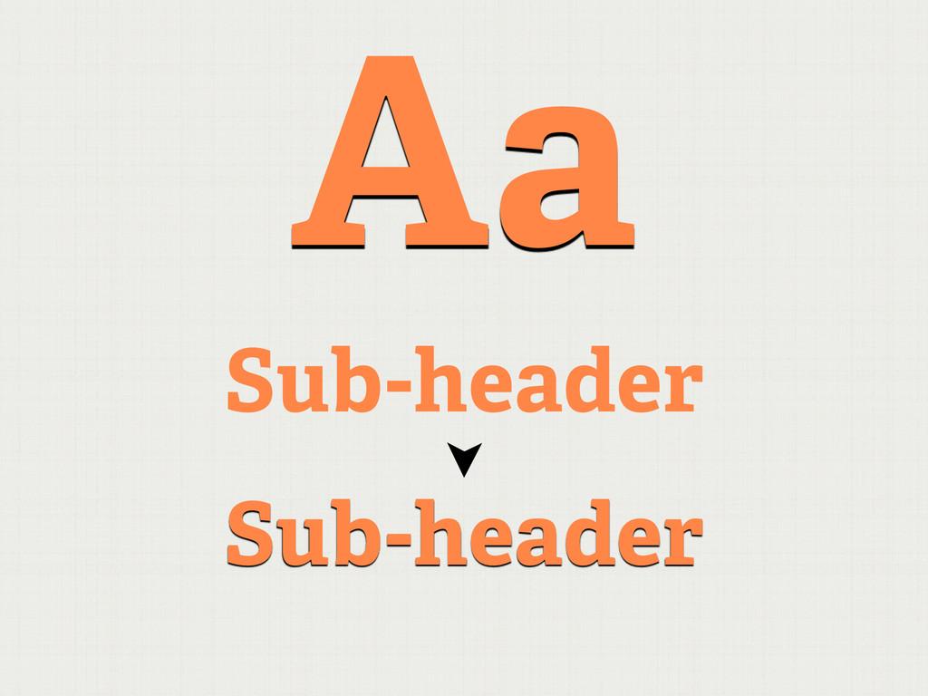 Sub-header Aa Sub-header