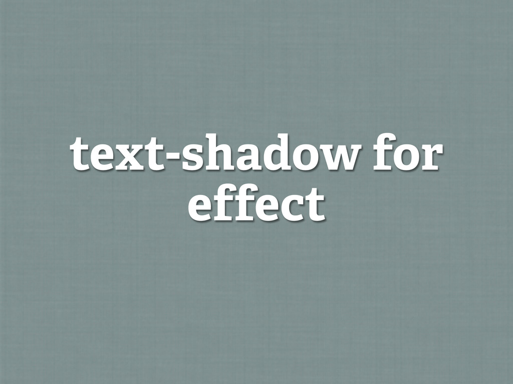 text-shadow for effect