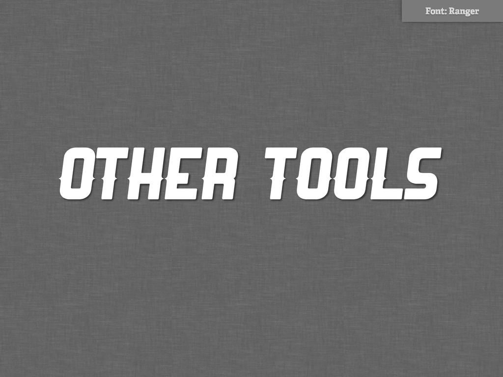 Other Tools Font: Ranger