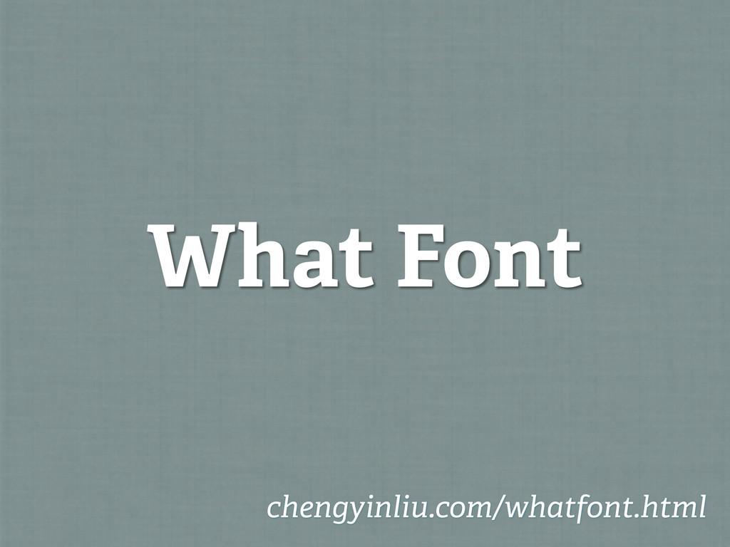 What Font chengyinliu.com/whatfont.html