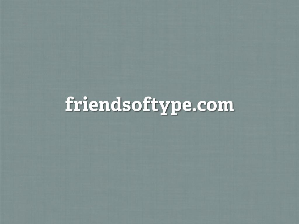 friendsoftype.com