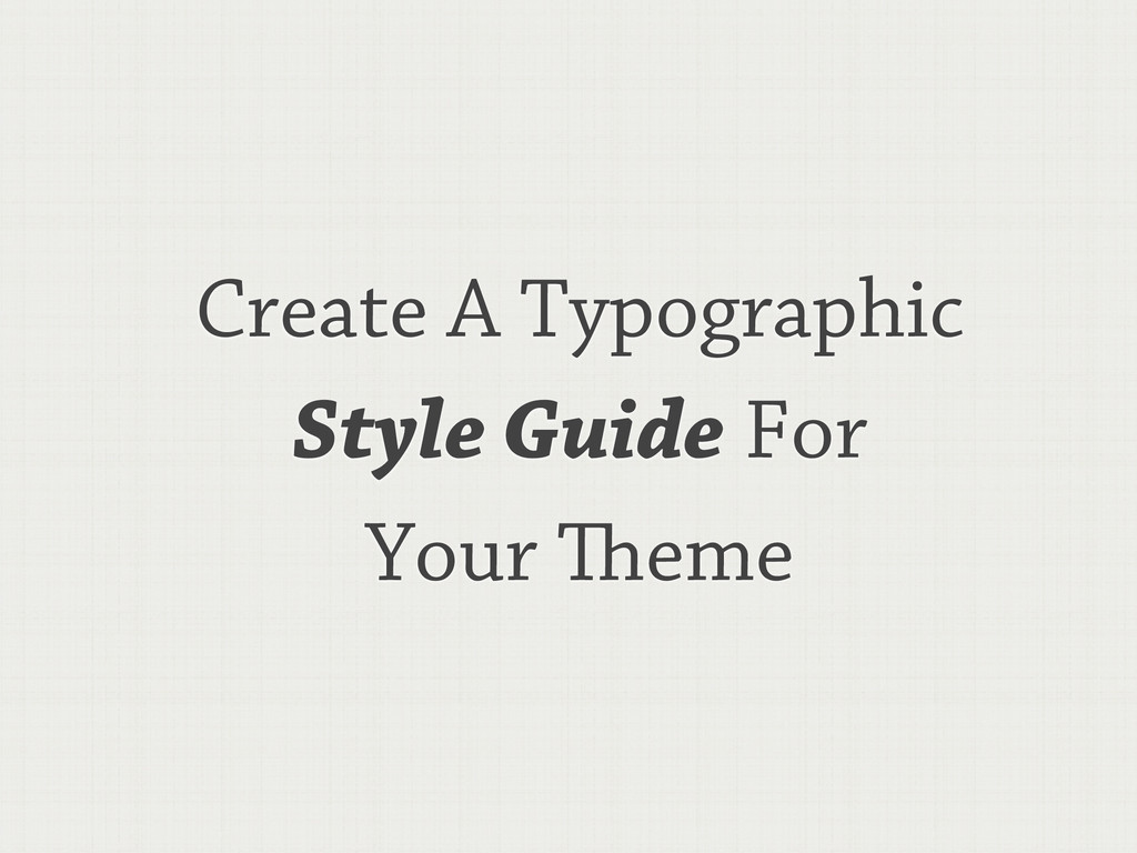 Create A Typographic Style Guide For Your eme
