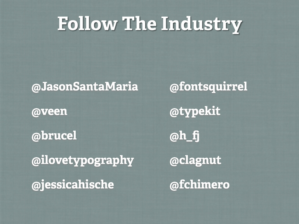 Follow The Industry @JasonSantaMaria @veen @bru...