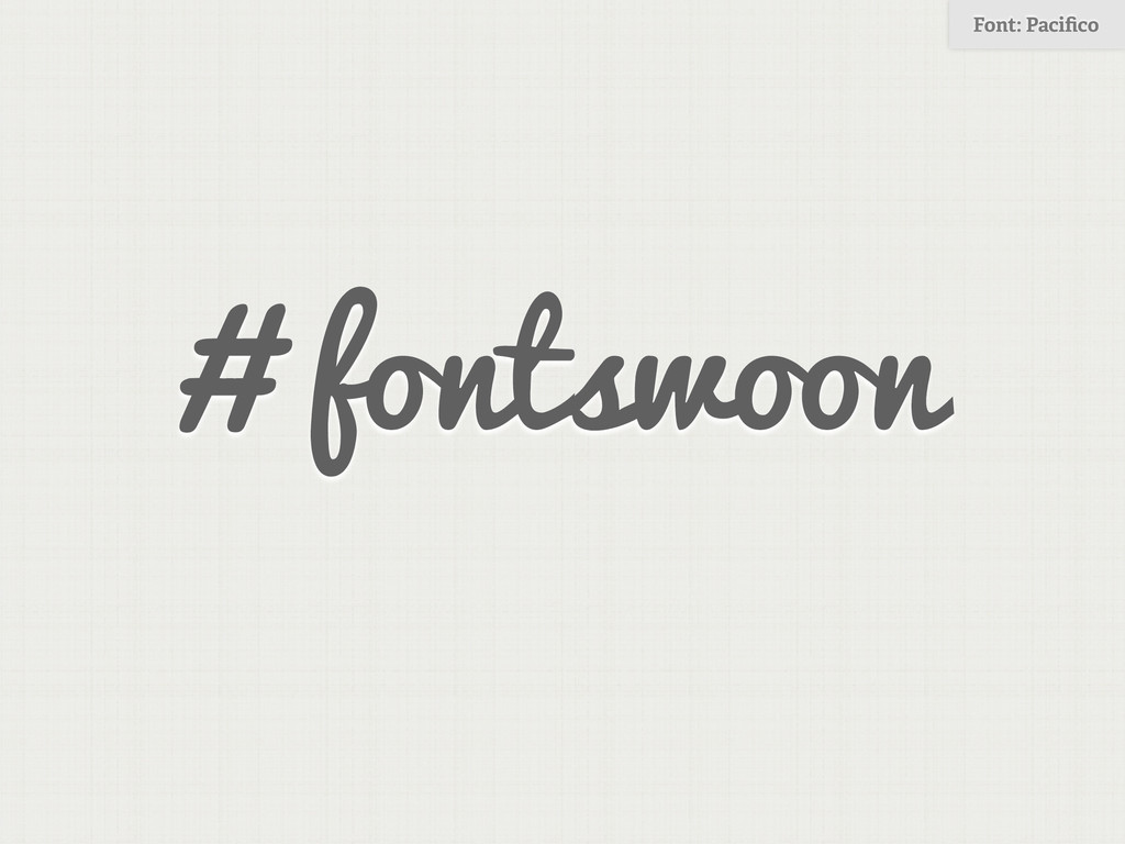 # fontswoon Font: Pacifico