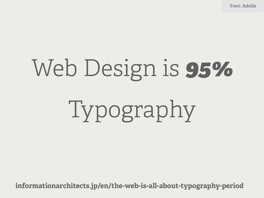 Web Design is 95% Typography informationarchite...