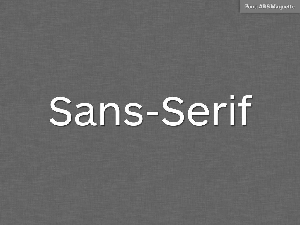 Sans-Serif Font: ARS Maque e