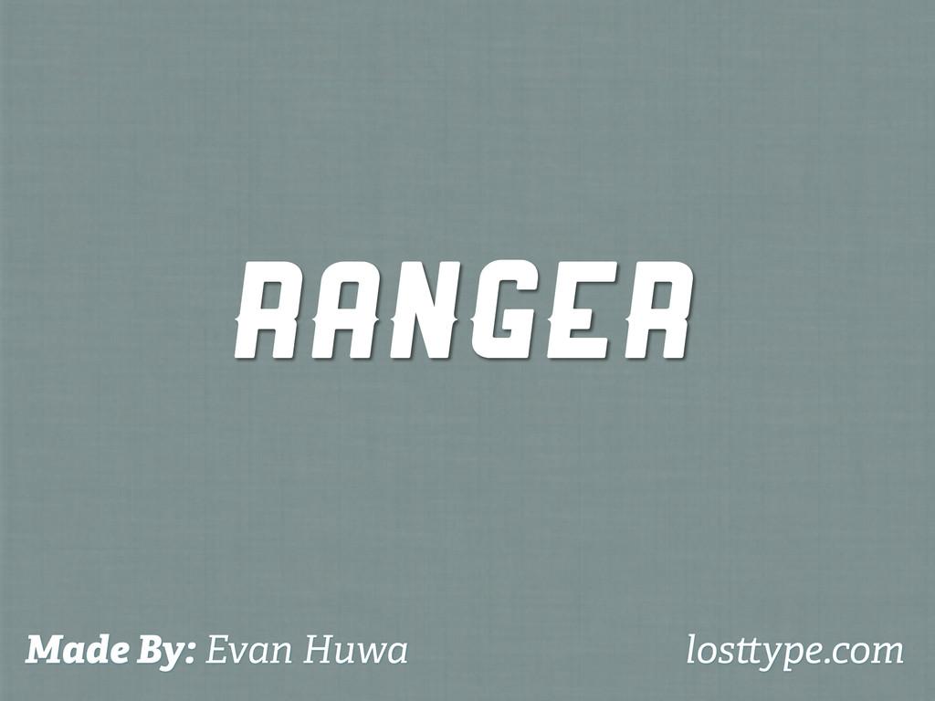Ranger Made By: Evan Huwa los ype.com